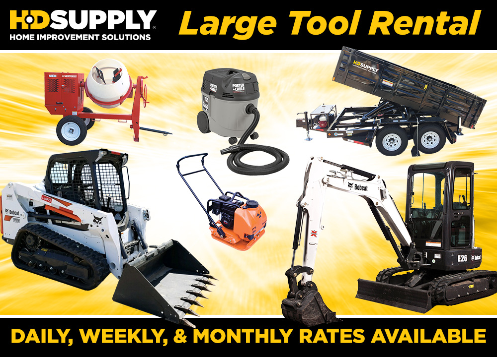 HD Supply Home Improvement Solutions; Large Tool Rental; Daily, Weekly, & Monthly Rates Available